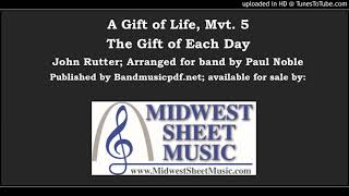 The Gift of Life Mvt. 5 - The Gift of Each Day (for Band with optional Chorus)