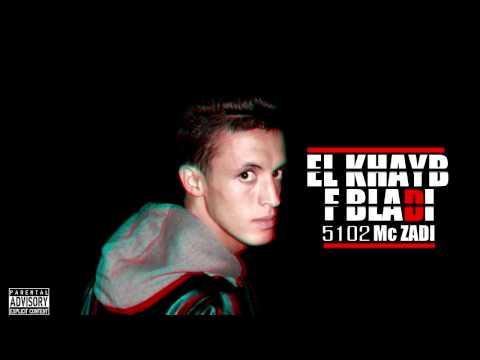 """ZADI  """"( EL KHAYB F BLADI)"""