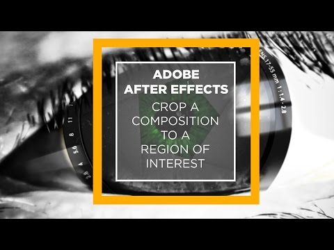 After Effects - Crop a Composition to the Region of Interest