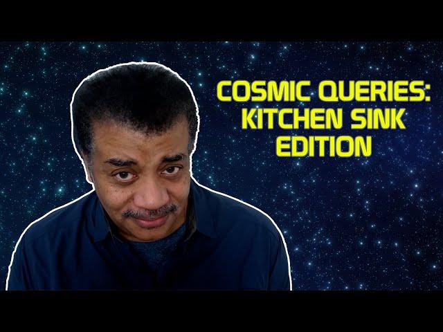 StarTalk Podcast: Cosmic Queries – Kitchen Sink Edition