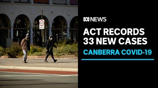 ACT records 33 new cases of COVID-19, retail sector calls for rapid restriction changes   ABC News