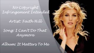 Faith Hill - I Can't Do That Anymore Lyrics