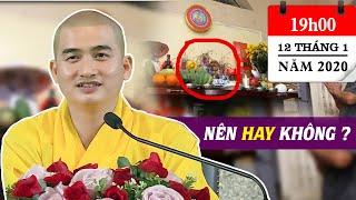 Những việc cần làm TRƯỚC TẾT để RƯỚC LỘC VÀO NHÀ đầu năm 2020 - ĐĐ. Thích Minh Thiền (12.01.2020)