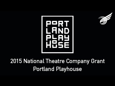 Portland Playhouse: 2015 National Theatre Company Grant