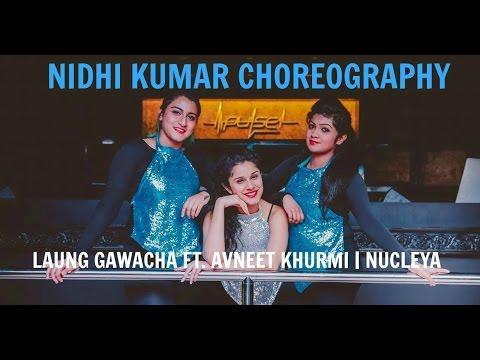 Laung Gawacha ft. Avneet Khurmi & Nucleya | Dance Choreography | Nidhi Kumar