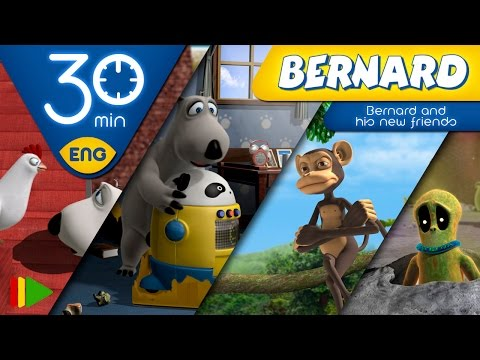 Bernard Bear | Bernard and his new friends | 30 minutes