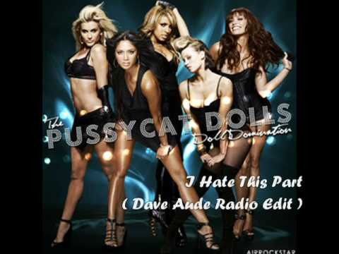 Pussycat Dolls - I Hate This Part ( Dave Aude Radio Edit )