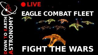 🔴Combat eagle fleet fight the wars with Down To Earth Astronomy