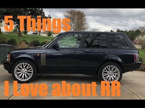 5 things I love about my Range Rover.  L322 2003