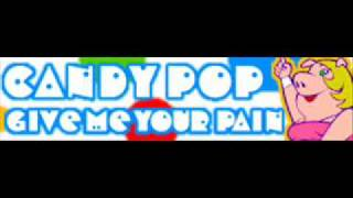 CANDY POP 「Give Me Your Pain (pop