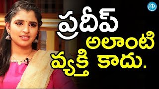 Anchor Pradeep Is Not That Kind Of Person - Shyamala || Anchor Komali Tho Kaburlu