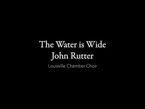 Water is Wide - arr. John Rutter