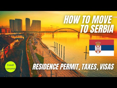 How to Move to Serbia? (Residence Permit, Taxes, Visas)