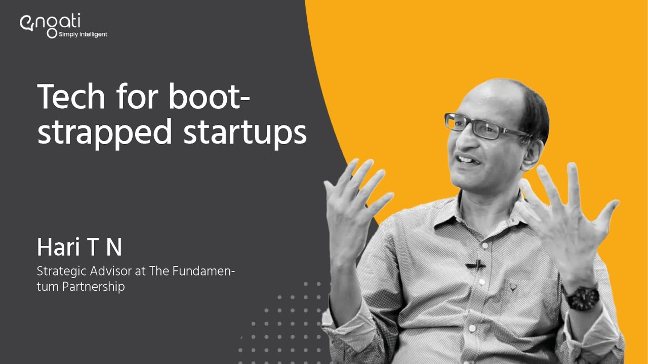 Tech for bootstrapped startups | Hari T.N | Engati CX — Engati Blog