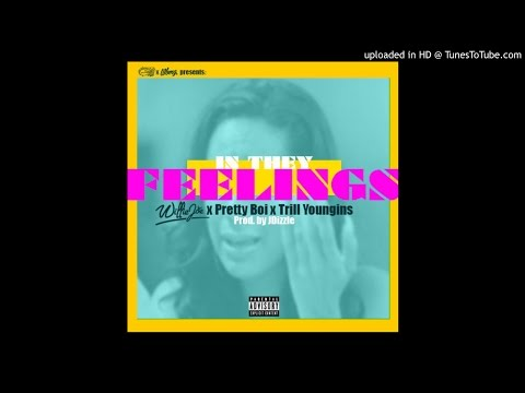 Willie Joe Ft Trill Youngins x Pretty Boi - In They Feelings