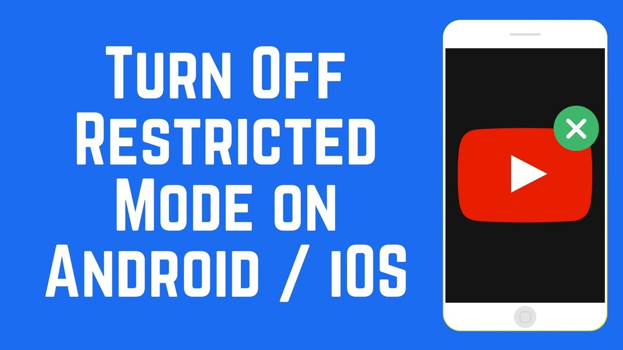 How to Turn Off YouTube Restricted Mode on Android/iOS
