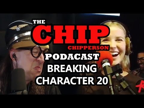 Chip Breaking Character - 029 - Captain of the SS Hilarity (Producer Audition Gabby)
