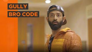 BYN : Gully Bro Code