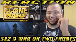 Star Wars: The Clone Wars Reaction Series Season 5 Episode 2 - A War on Two Fronts