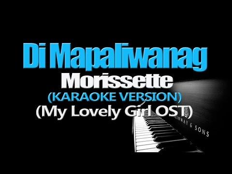 DI MAPALIWANAG - Morissette Amon (KARAOKE VERSION) (My Lovely Girl OST)