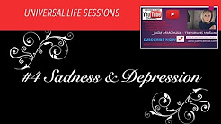 Universal Life Sessions #4 SADNESS & DEPRESSION with Julie McKenzie