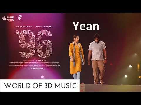Yean | 96 Movie Songs | 3D Audio | Vijay Sethupathi,Trisha Krishnan