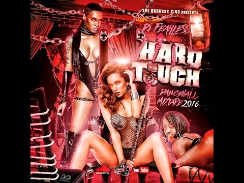DJ FearLess - Hard Touch (Dancehall Mix 2016)