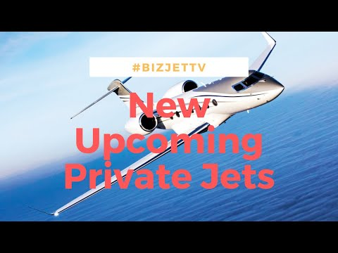 New Upcoming Private Jets