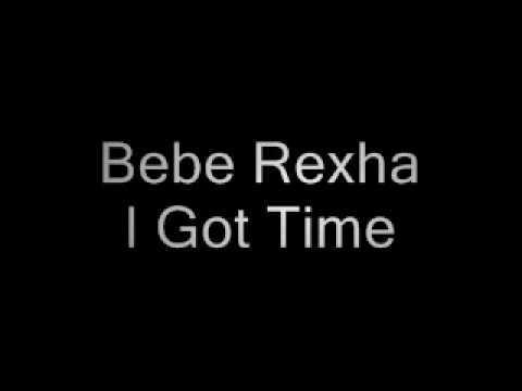 Bebe Rexha - I Got Time (Lyrics)