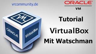 VirtualBox Tutorial: Virtuelle Maschinen unter Windows Installieren | Deutsch:Watschman
