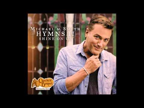 Michael W. Smith - Down To The River To Pray (Áudio)