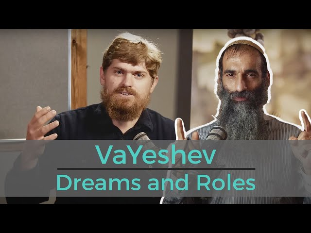 VaYeshev - Dreams and Roles