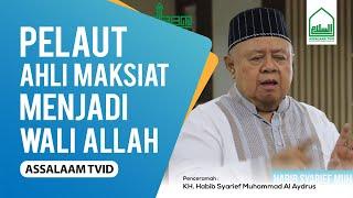 Pelaut Ahli Maksiat Menjadi Wali Allah - Hb. Syarief Muhammad Al Aydrus [Assalaam TVID]