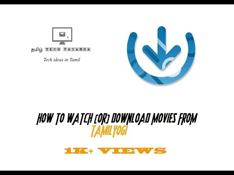 How To Watch/download Movies From Tamilyogi