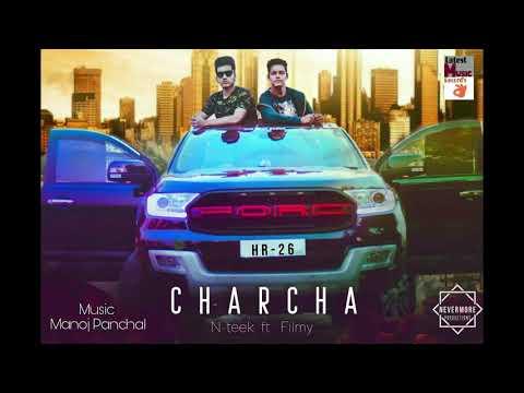 CHARCHA- N - TEEK & FT- FILMY ( Full Audio) Latest Punjabi Song 2018