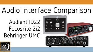 [5.93 MB] Audio Interface Comparison - Audient ID22 vs. Focusrite Scarlett 2i2 vs. Behringer UMC204HD