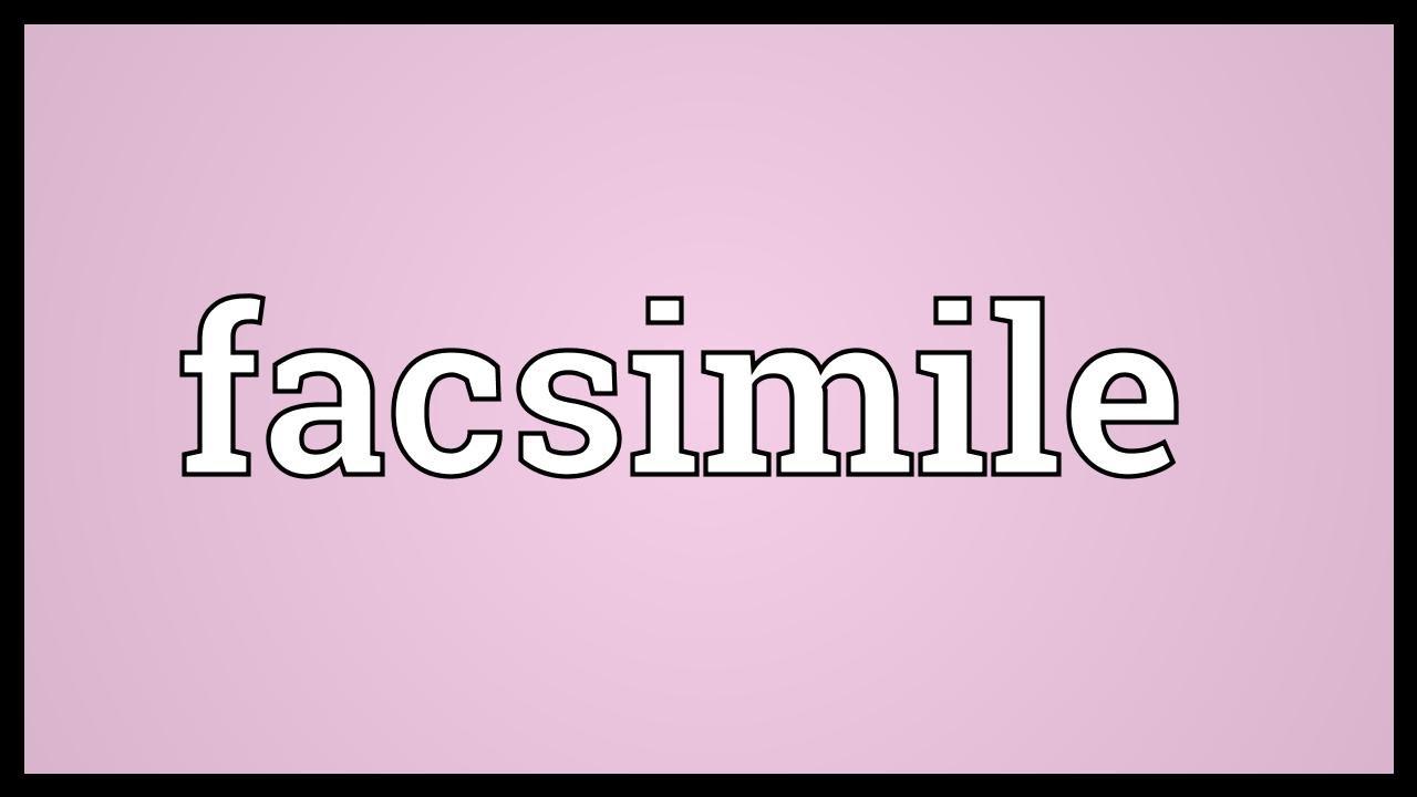 Superior Facsimile Meaning