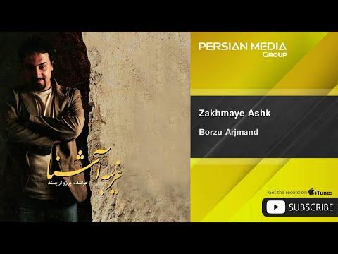 Borzu Arjmand - Zakhmaye Ashk