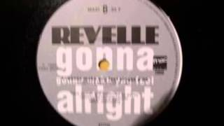 Revelle - Gonna Make You Feel Alright (Laurent