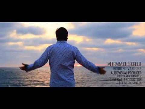 RODOLFO VASQUEZ  NUEVO VIDEO CLIP 2016 -MI TRABAJO ES CREER