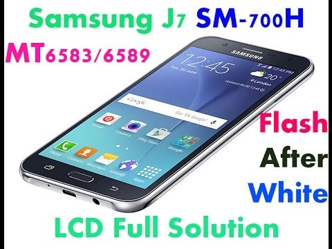 SAMSUNG J7 Clone (SM-J700H) MT6583/6589 Flash After White LCD Problem FIX