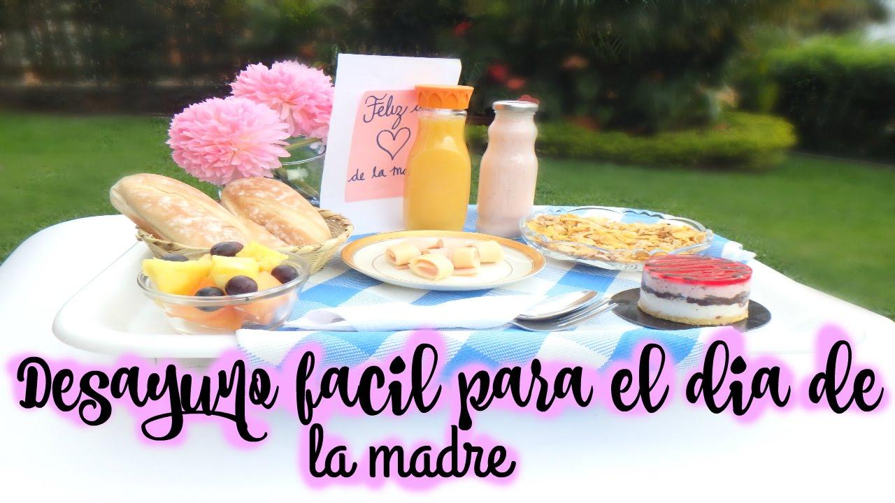 Desayuno Facil y Especial Para Regalar El Dia De La Madre ...