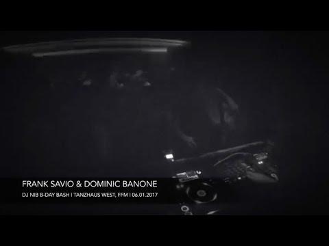 Frank Savio & Dominic Banone (b2b) @ DJ Nib's B Day Bash 06.01.2017 (Tanzhaus West, Frankfurt)