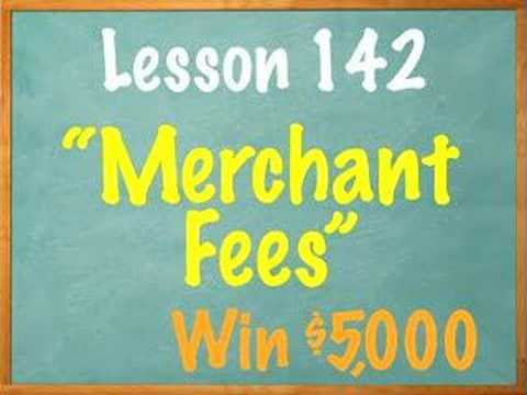 Lesson 142 - Merchant Fees