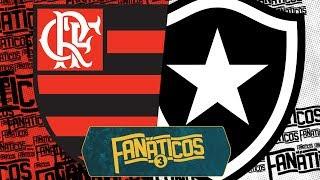 Flamengo x Botafogo - Fanáticos 3 - #42