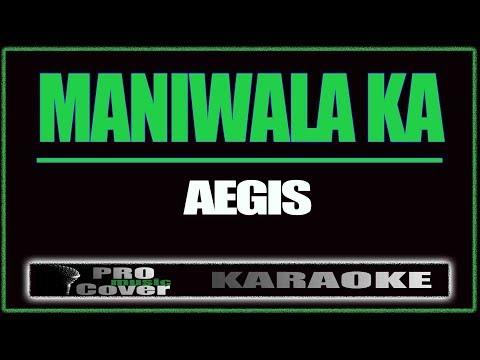 Maniwala ka - AEGIS (KARAOKE)