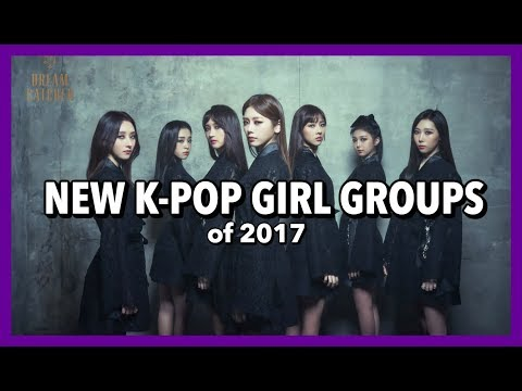 [TOP 20] NEW K-POP GIRL GROUPS OF 2017