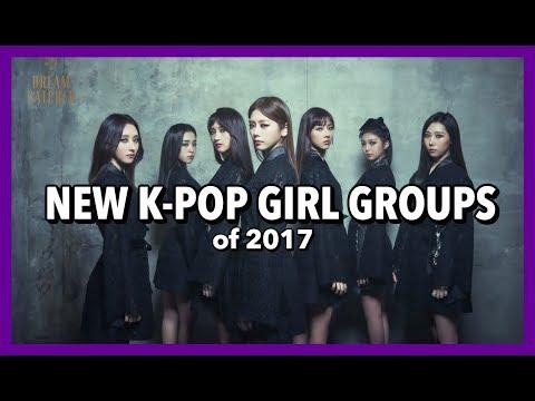 [TOP 20] NEW K-POP GIRL GROUPS OF 2017