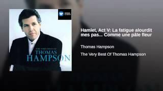 Hamlet, Act V: La fatigue alourdit mes pas... Comme une pâle fleur