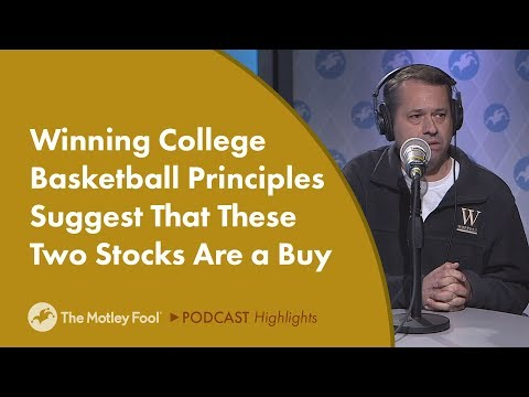 Winning College Basketball Principles Suggest That These Two Stocks Are a Buy